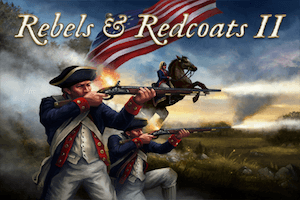 Rebels and Redcoats II
