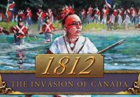 1812: The Invasion of Canada